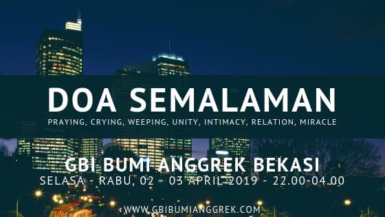 Doa Semalaman GBI Bumi Anggrek Bekasi 02-03 April 2019